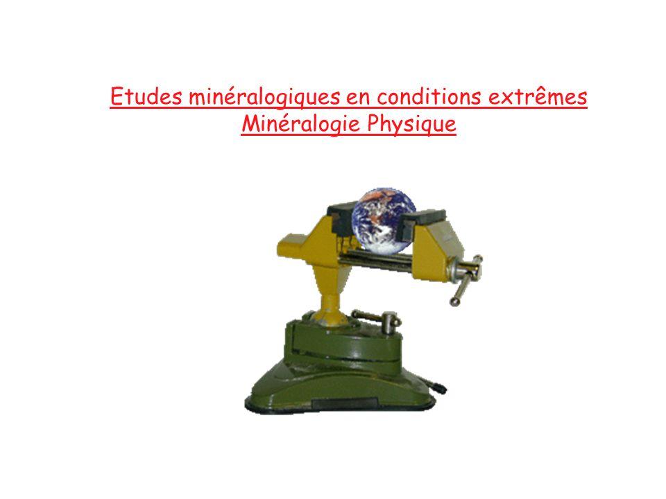 Etudes minéralogiques en conditions extrêmes Minéralogie Physique