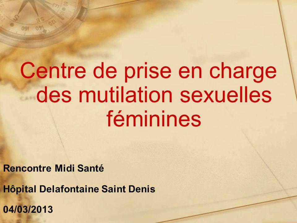 Centre de prise en charge des mutilation sexuelles féminines Rencontre Midi Santé Hôpital Delafontaine Saint Denis 04/03/2013