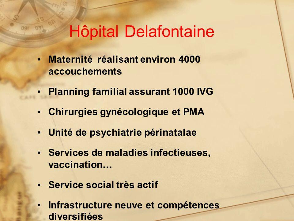 Hôpital Delafontaine Maternité réalisant environ 4000 accouchements Planning familial assurant 1000 IVG Chirurgies gynécologique et PMA Unité de psych