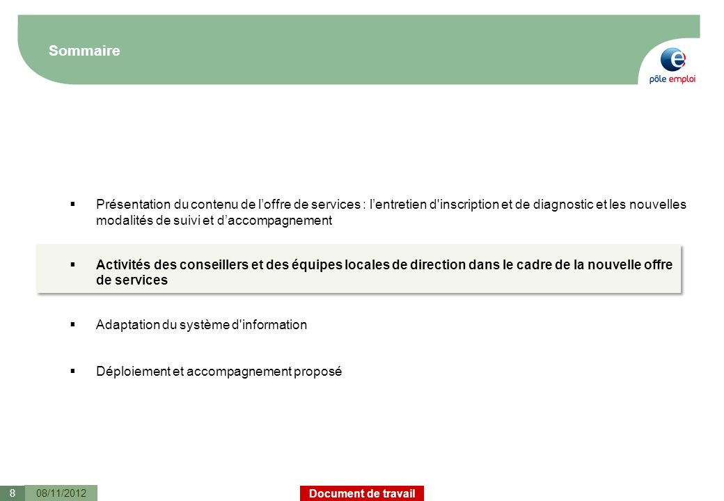 Document de travail Sommaire 08/11/2012 Présentation du contenu de loffre de services : lentretien d'inscription et de diagnostic et les nouvelles mod