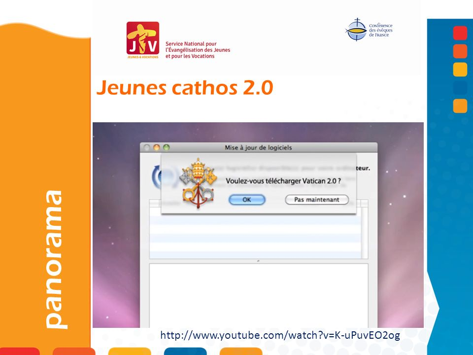 Jeunes cathos 2.0 panorama http://www.youtube.com/watch v=K-uPuvEO2og