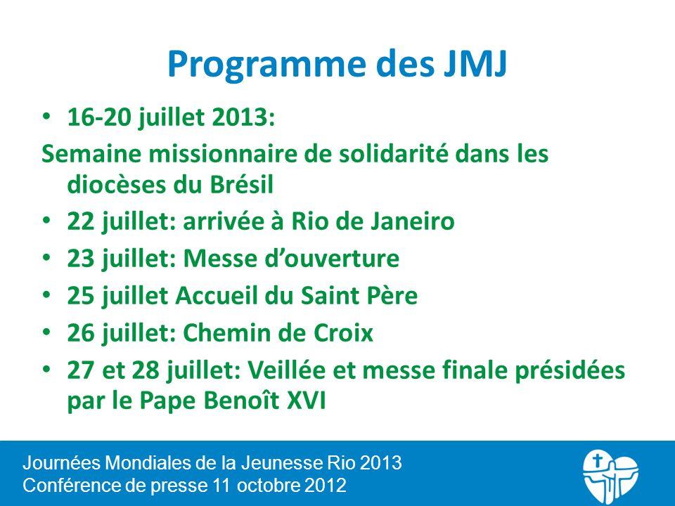 Programme des JMJ 16-20 juillet 2013: Semaine missionnaire de solidarité dans les diocèses du Brésil 22 juillet: arrivée à Rio de Janeiro 23 juillet: