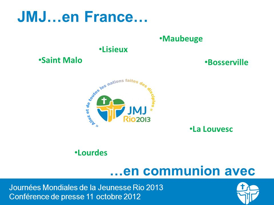 JMJ…en France… …en communion avec Rio.