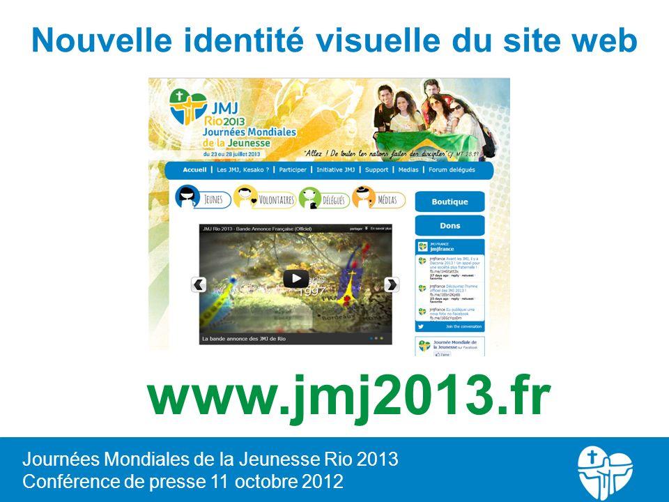 Journées Mondiales de la Jeunesse Rio 2013 Conférence de presse 11 octobre 2012 Nouvelle identité visuelle du site web www.jmj2013.fr