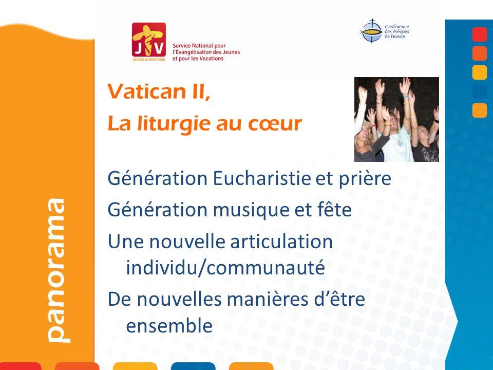 Vatican II, La liturgie au cœur panorama Génération Eucharistie et prière Génération musique et fête Une nouvelle articulation individu/communauté De