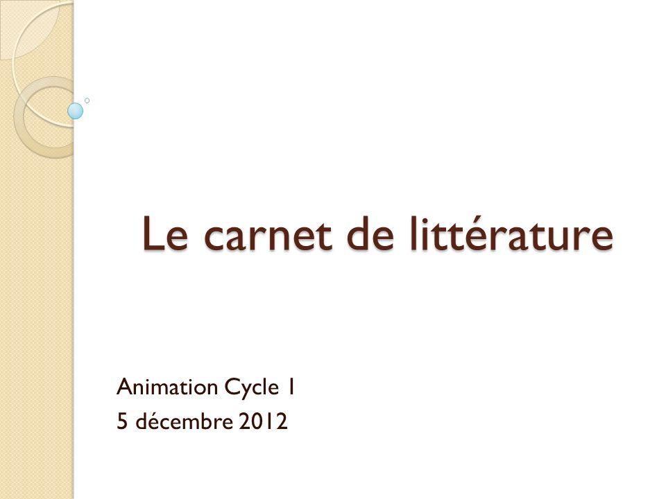 Le carnet de littérature Animation Cycle 1 5 décembre 2012