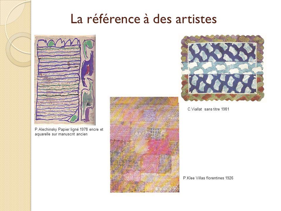 La référence à des artistes P.Alechinsky Papier ligné 1978 encre et aquarelle sur manuscrit ancien P.Klee Villas florentines 1926 C.Viallat sans titre