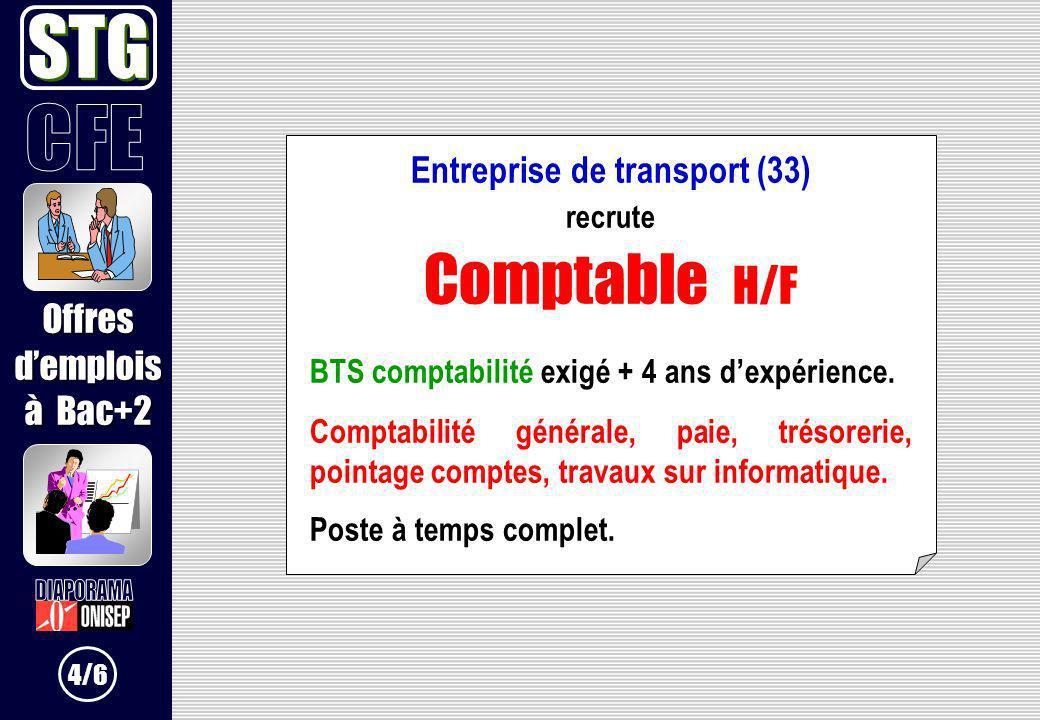 Entreprise de transport (33) recrute Comptable H/F BTS comptabilité exigé + 4 ans dexpérience. Comptabilité générale, paie, trésorerie, pointage compt