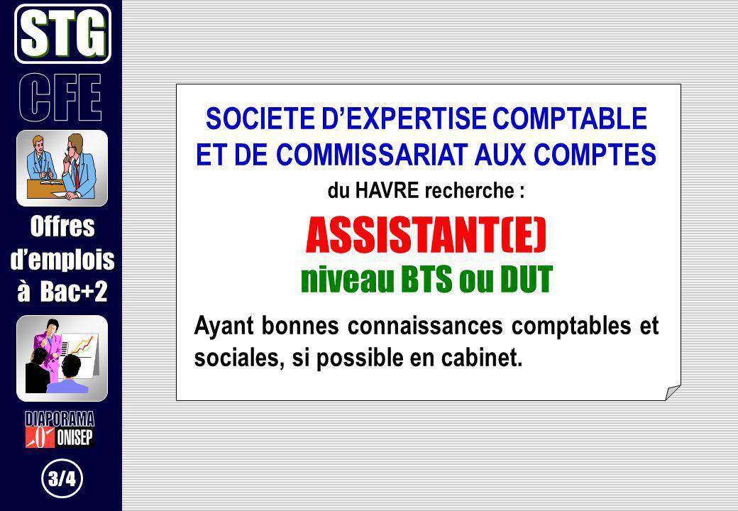 SOCIETE DEXPERTISE COMPTABLE ET DE COMMISSARIAT AUX COMPTES du HAVRE recherche : ASSISTANT(E) niveau BTS ou DUT Ayant bonnes connaissances comptables