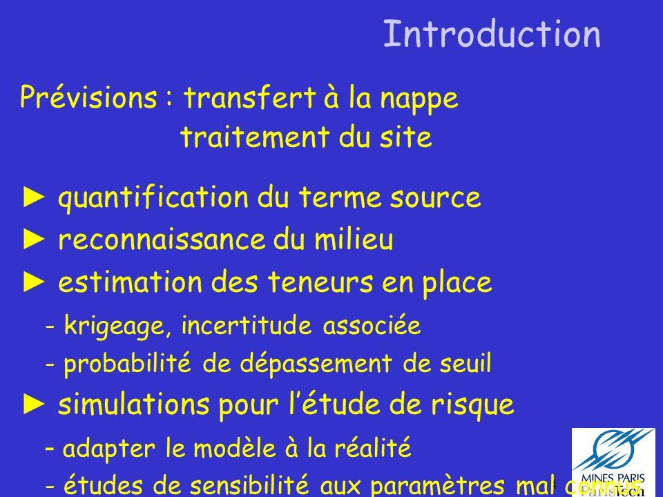 4 Introduction Prévisions : transfert à la nappe traitement du site quantification du terme source reconnaissance du milieu estimation des teneurs en