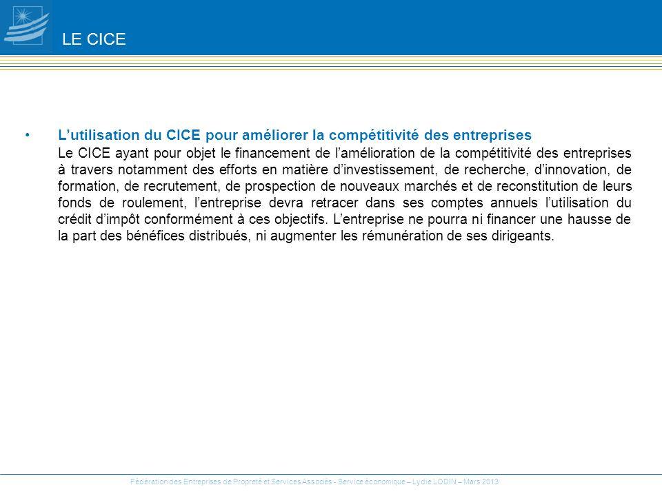 Lutilisation du CICE pour améliorer la compétitivité des entreprises Le CICE ayant pour objet le financement de lamélioration de la compétitivité des