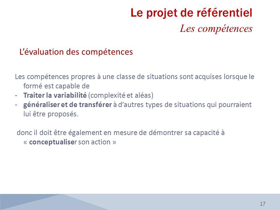 Lévaluation des compétences Les compétences propres à une classe de situations sont acquises lorsque le formé est capable de -Traiter la variabilité (