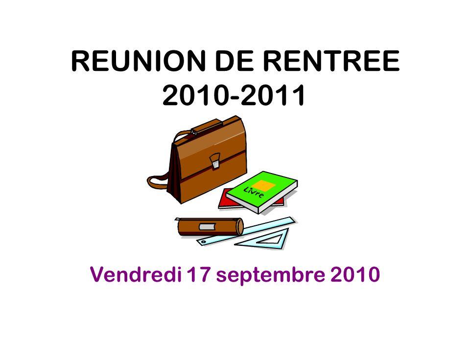 REUNION DE RENTREE 2010-2011 Vendredi 17 septembre 2010