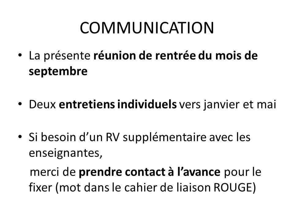 COMMUNICATION La présente réunion de rentrée du mois de septembre Deux entretiens individuels vers janvier et mai Si besoin dun RV supplémentaire avec