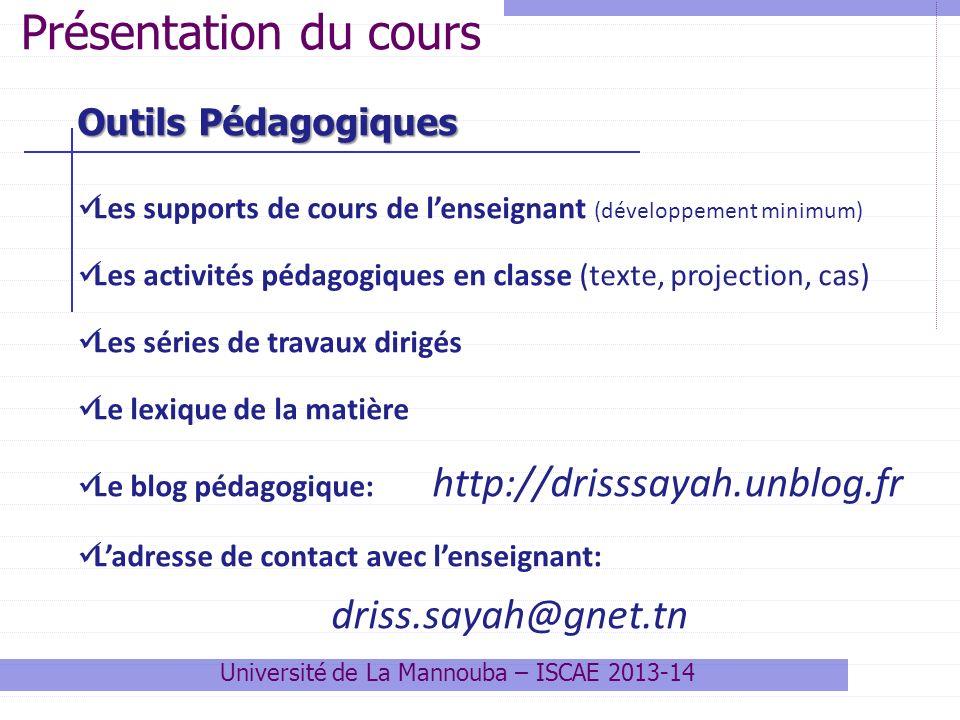 Outils Pédagogiques Les supports de cours de lenseignant (développement minimum) Les activités pédagogiques en classe (texte, projection, cas) Les sér