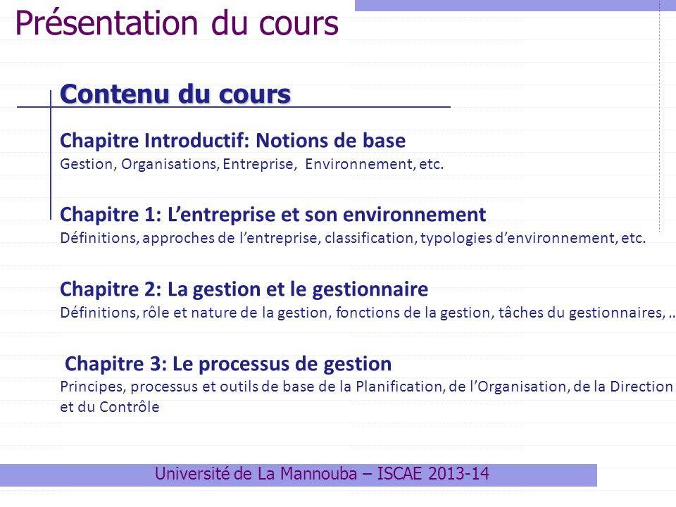 Contenu du cours Chapitre Introductif: Notions de base Gestion, Organisations, Entreprise, Environnement, etc. Chapitre 1: Lentreprise et son environn