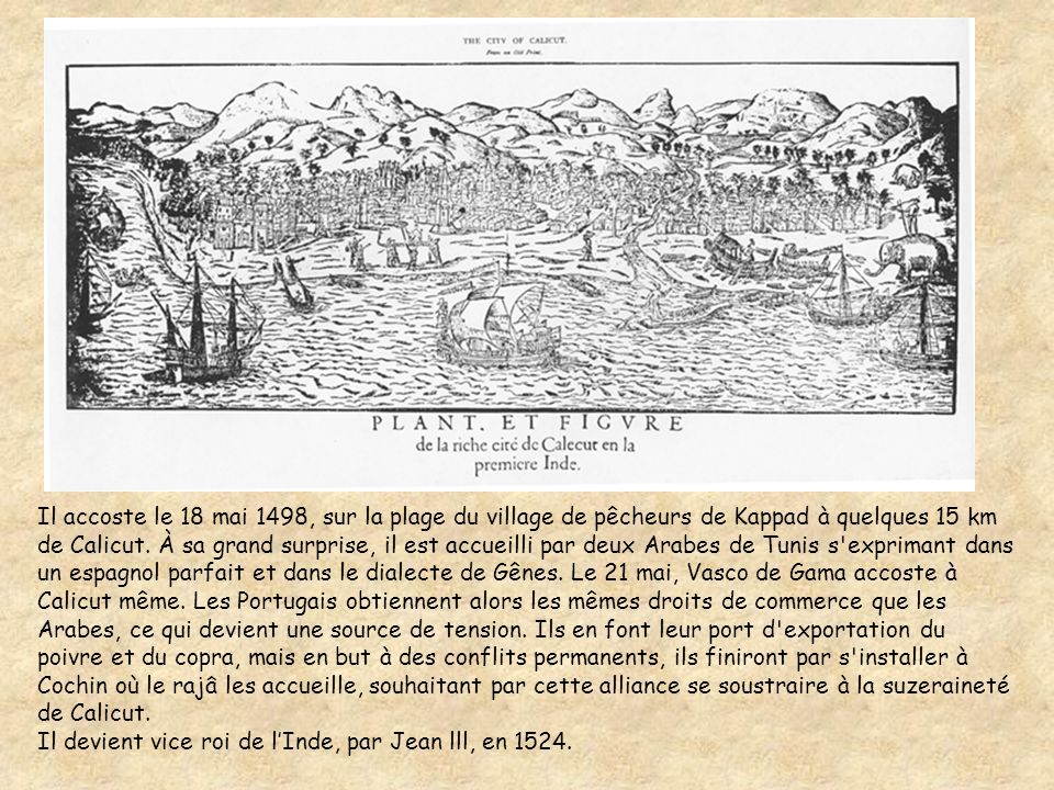 Il découvre le cap de Bonne Espérance en 1497 où il fonde les comptoirs portugais.