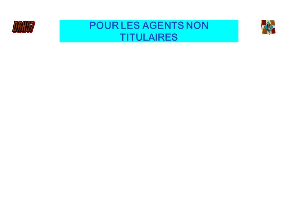 POUR LES AGENTS NON TITULAIRES