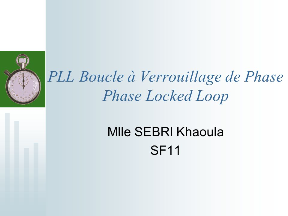 PLL Boucle à Verrouillage de Phase Phase Locked Loop Mlle SEBRI Khaoula SF11