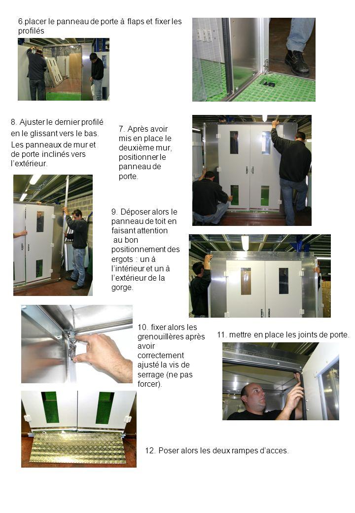 7.Après avoir mis en place le deuxième mur, positionner le panneau de porte.