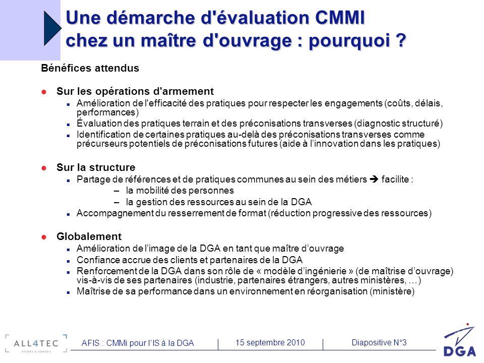 Diapositive N°315 septembre 2010 AFIS : CMMi pour lIS à la DGA Une démarche d'évaluation CMMI chez un maître d'ouvrage : pourquoi ? Bénéfices attendus
