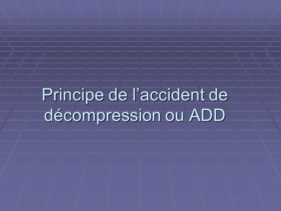 Principe de laccident de décompression ou ADD