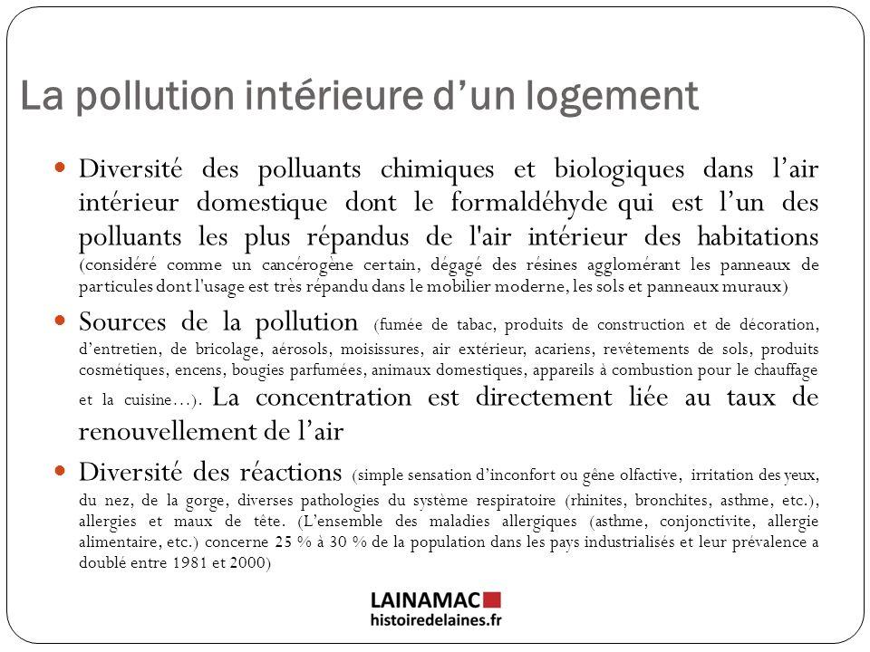 La pollution intérieure dun logement Diversité des polluants chimiques et biologiques dans lair intérieur domestique dont le formaldéhyde qui est lun