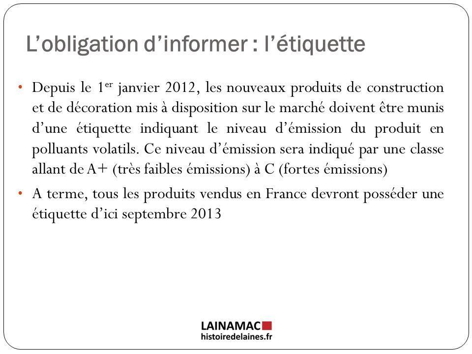 Lobligation dinformer : létiquette Depuis le 1 er janvier 2012, les nouveaux produits de construction et de décoration mis à disposition sur le marché