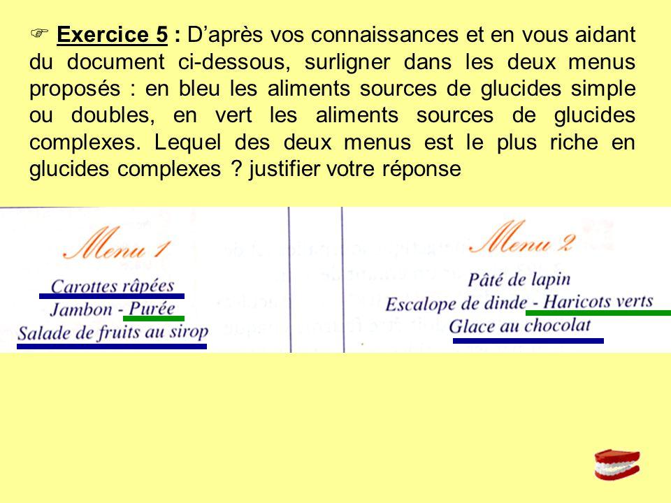 Exercice 5 : Daprès vos connaissances et en vous aidant du document ci-dessous, surligner dans les deux menus proposés : en bleu les aliments sources