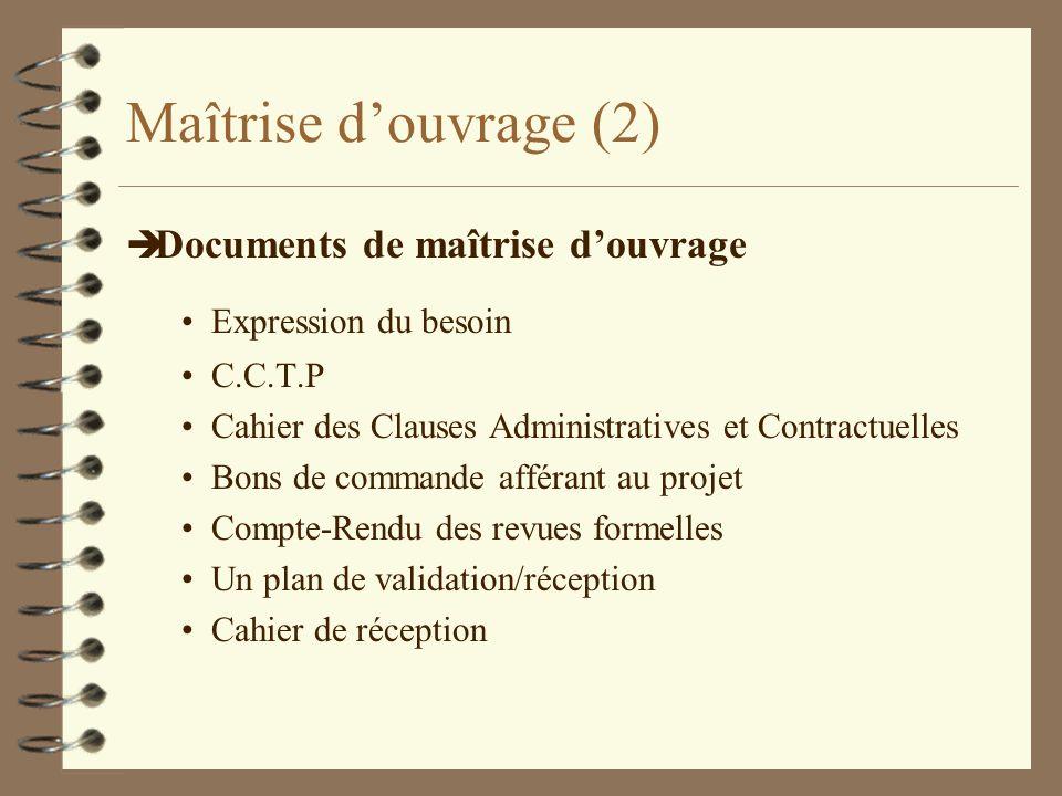Maîtrise douvrage (2) è Documents de maîtrise douvrage Expression du besoin C.C.T.P Cahier des Clauses Administratives et Contractuelles Bons de comma