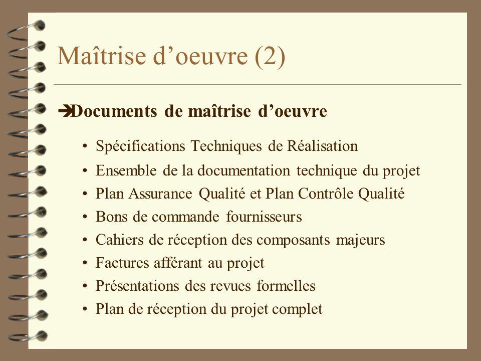 Maîtrise doeuvre (2) è Documents de maîtrise doeuvre Spécifications Techniques de Réalisation Ensemble de la documentation technique du projet Plan As