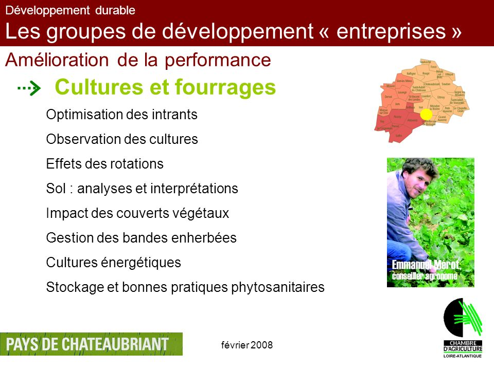février 200810 Développement durable Les groupes de développement « entreprises » Amélioration de la performance Cultures et fourrages Optimisation de