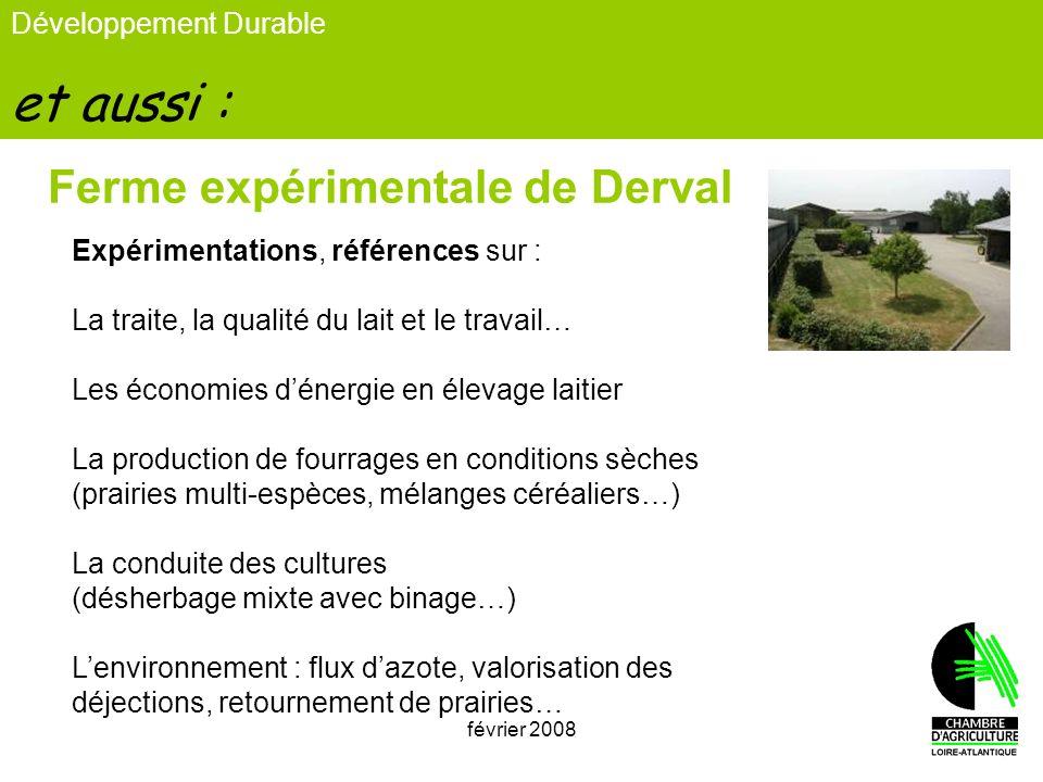 février 200813 Développement Durable et aussi : Ferme expérimentale de Derval Expérimentations, références sur : La traite, la qualité du lait et le t