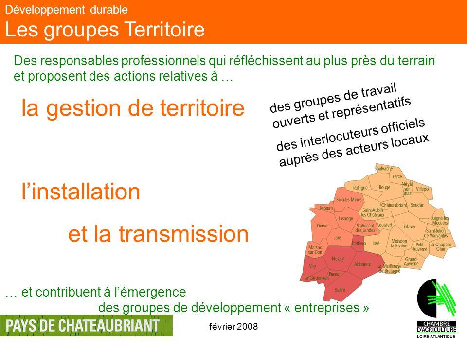 février 20082 Développement durable Les groupes Territoire la gestion de territoire linstallation et la transmission des groupes de travail ouverts et