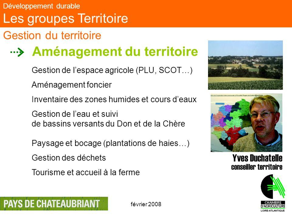 février 20083 Développement durable Les groupes Territoire Gestion du territoire Aménagement du territoire Gestion de lespace agricole (PLU, SCOT…) Am