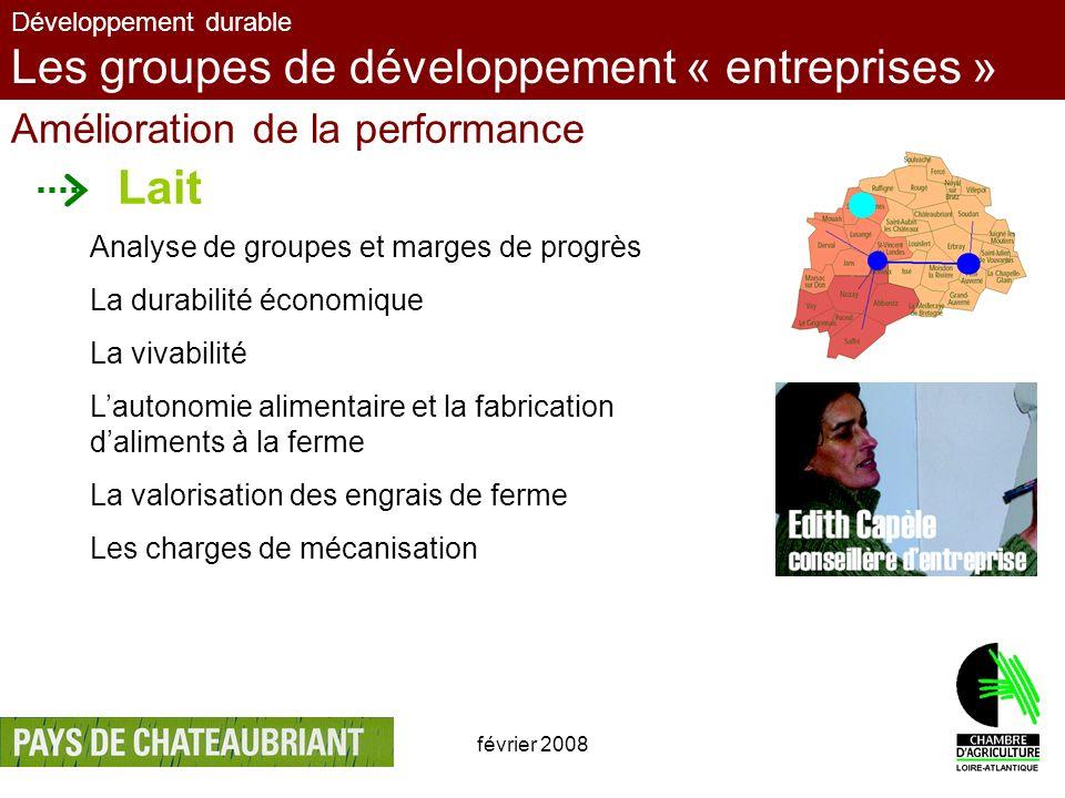 février 20088 Développement durable Les groupes de développement « entreprises » Amélioration de la performance Lait Analyse de groupes et marges de p