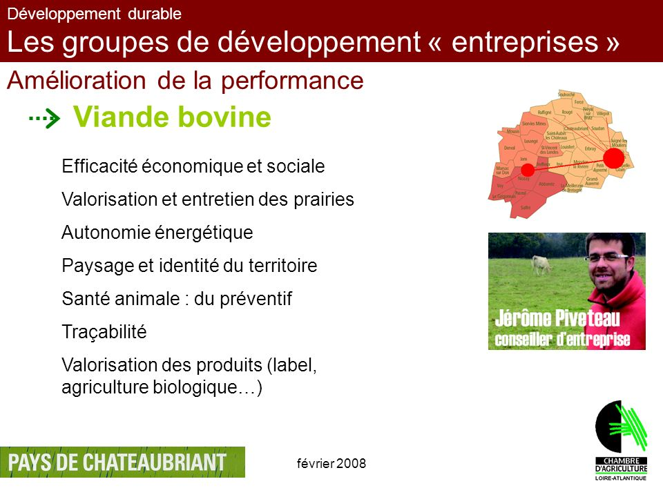 février 20089 Développement durable Les groupes de développement « entreprises » Amélioration de la performance Viande bovine Efficacité économique et