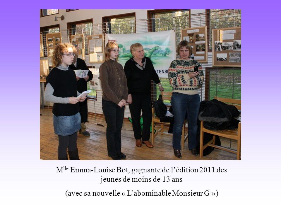 M lle Emma-Louise Bot, gagnante de lédition 2011 des jeunes de moins de 13 ans (avec sa nouvelle « Labominable Monsieur G »)