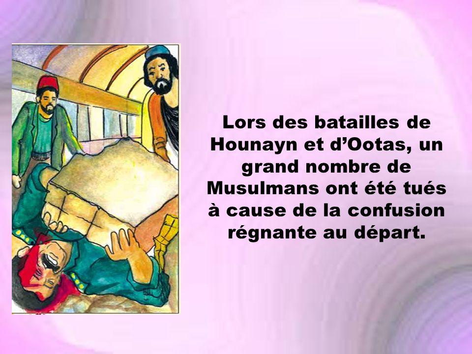Lors des batailles de Hounayn et dOotas, un grand nombre de Musulmans ont été tués à cause de la confusion régnante au départ.