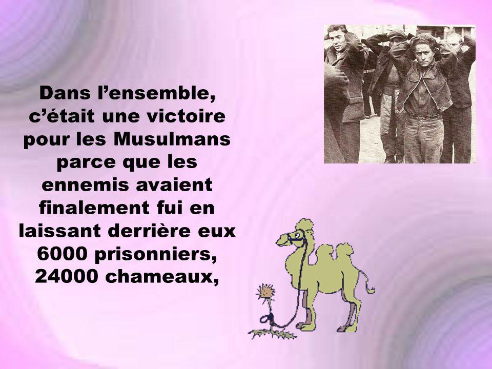 Dans lensemble, cétait une victoire pour les Musulmans parce que les ennemis avaient finalement fui en laissant derrière eux 6000 prisonniers, 24000 c
