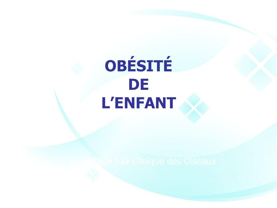 OBÉSITÉ DE LENFANT Reportage à la Clinique des Oiseaux