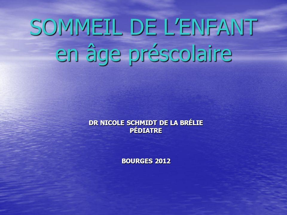 DR NICOLE SCHMIDT DE LA BRÉLIE PÉDIATRE BOURGES 2012 SOMMEIL DE LENFANT en âge préscolaire