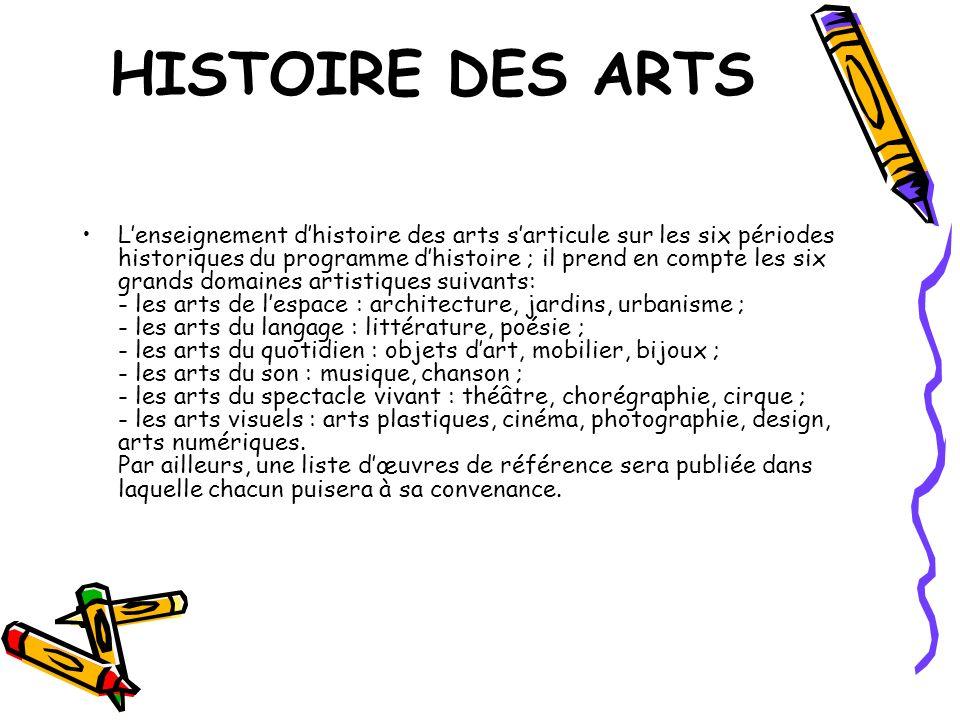 HISTOIRE DES ARTS Lenseignement dhistoire des arts sarticule sur les six périodes historiques du programme dhistoire ; il prend en compte les six gran