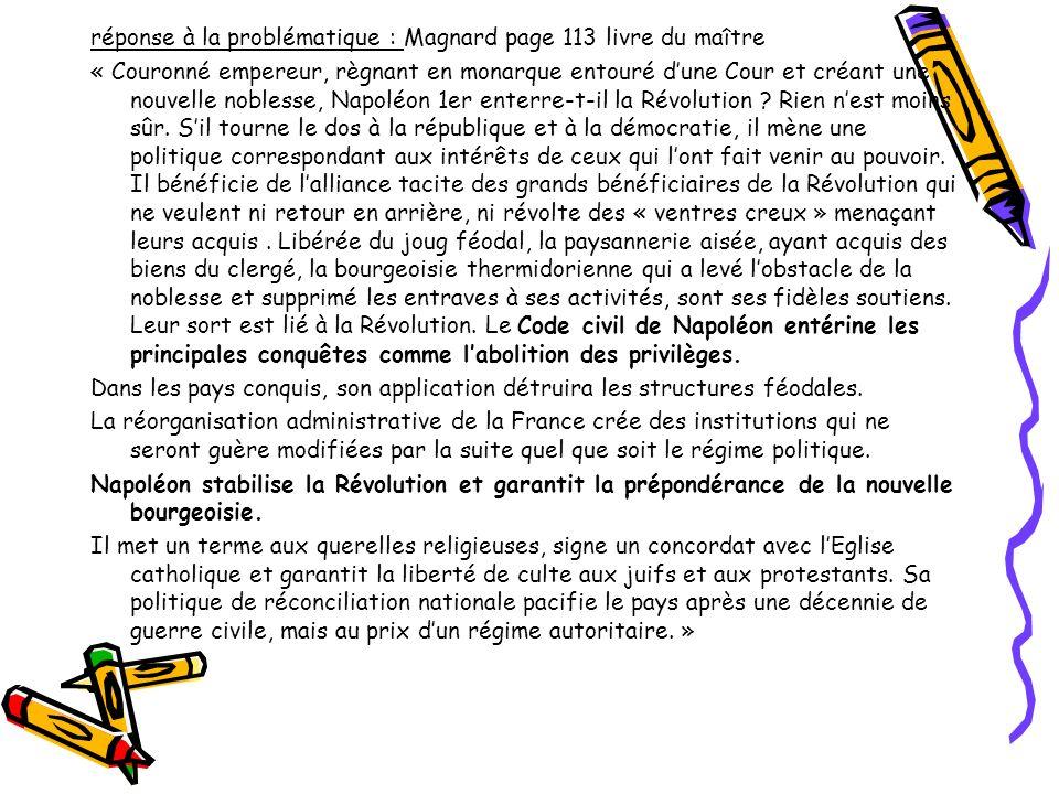 réponse à la problématique : Magnard page 113 livre du maître « Couronné empereur, règnant en monarque entouré dune Cour et créant une nouvelle nobles