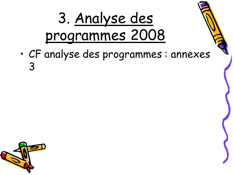 3. Analyse des programmes 2008 CF analyse des programmes : annexes 3