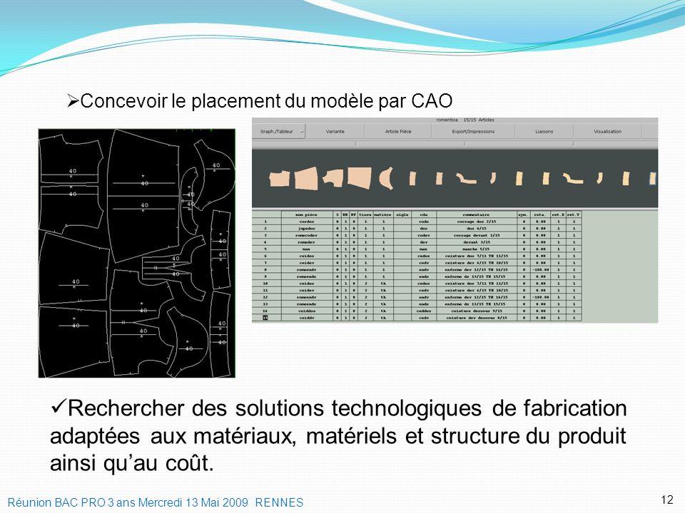 Concevoir le placement du modèle par CAO 12 Rechercher des solutions technologiques de fabrication adaptées aux matériaux, matériels et structure du p