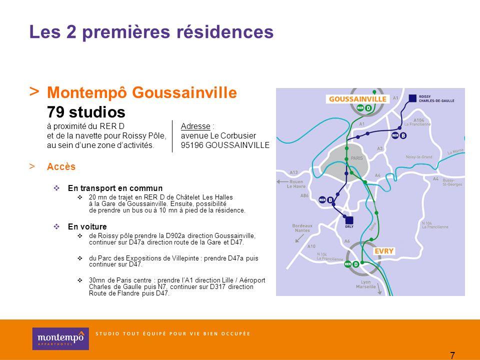 7 Les 2 premières résidences > Montempô Goussainville 79 studios à proximité du RER D et de la navette pour Roissy Pôle, au sein dune zone dactivités.