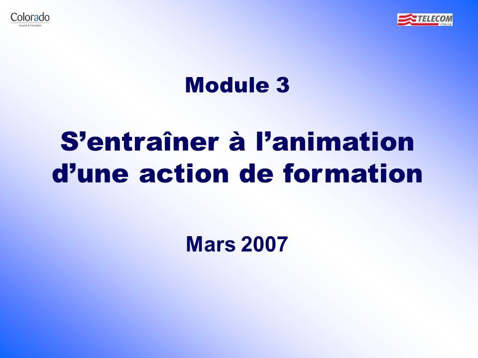 Module 3 Sentraîner à lanimation dune action de formation Mars 2007