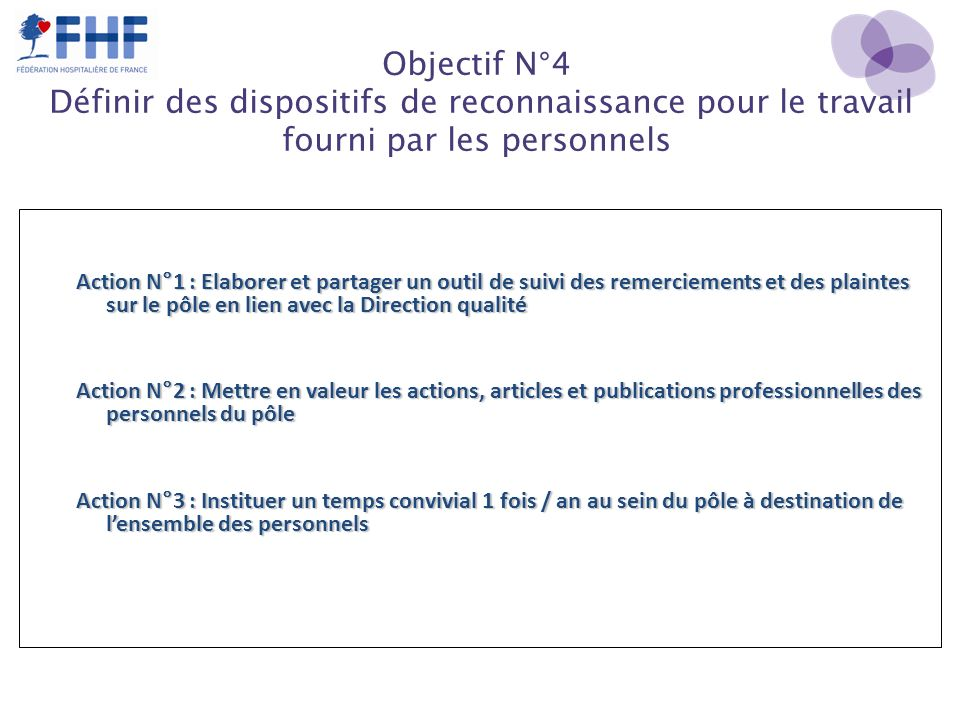 Objectif N°4 Définir des dispositifs de reconnaissance pour le travail fourni par les personnels Action N°1 : Elaborer et partager un outil de suivi d