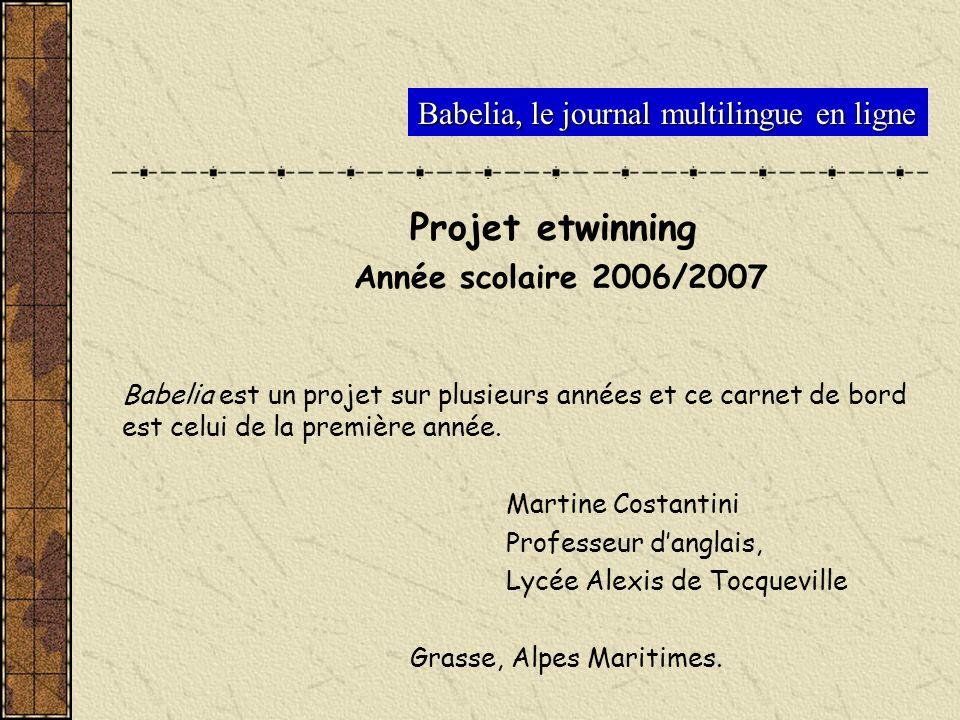 Babelia, le journal multilingue en ligne Projet etwinning Année scolaire 2006/2007 Babelia est un projet sur plusieurs années et ce carnet de bord est